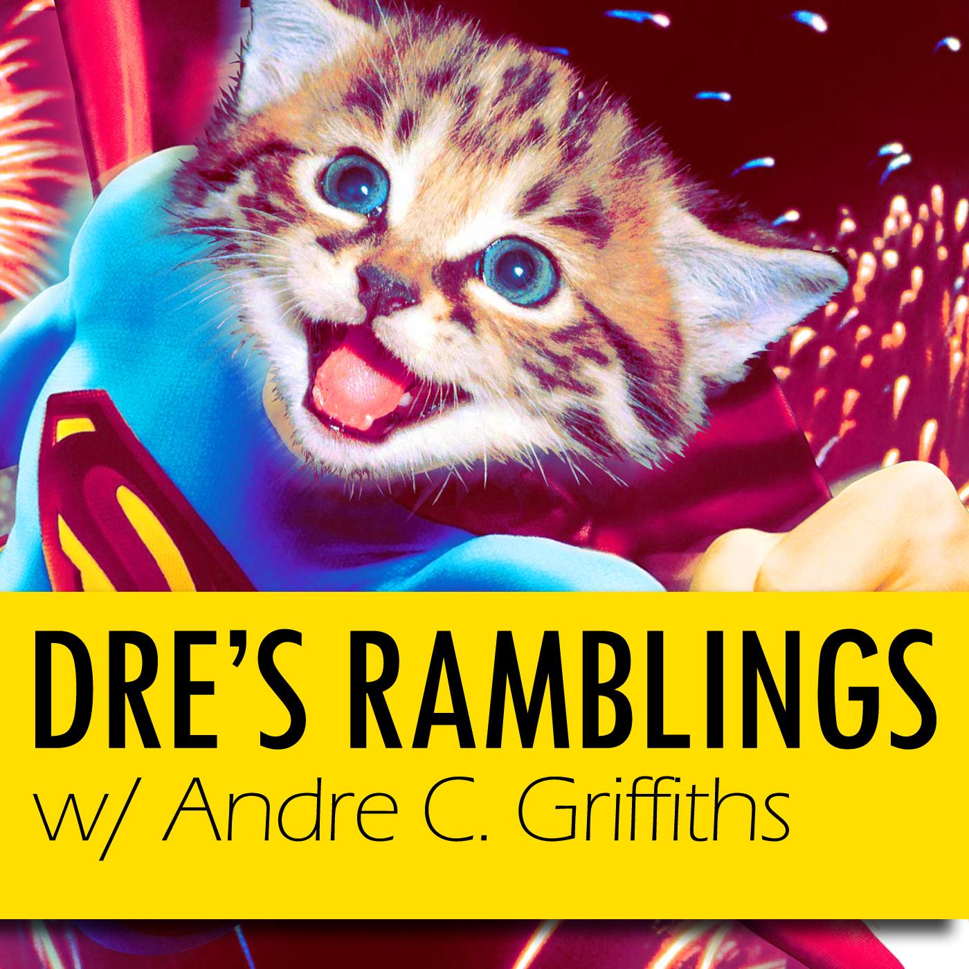 Dre's Ramblings – ANDRE.