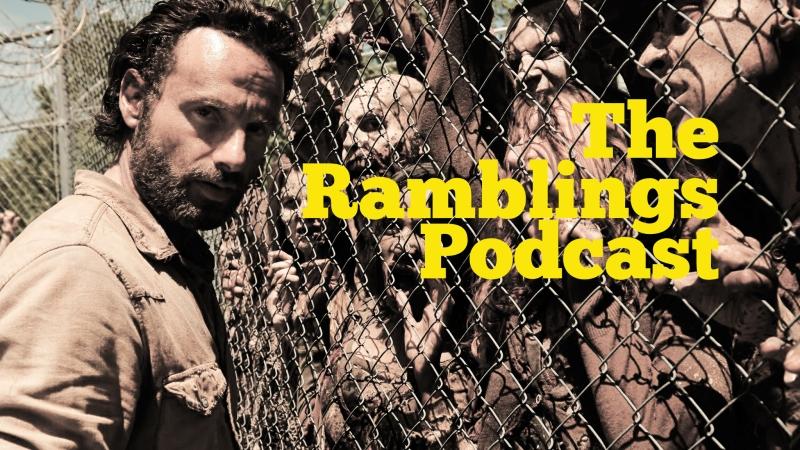 Ramblings-Podcast-Walking-Dead