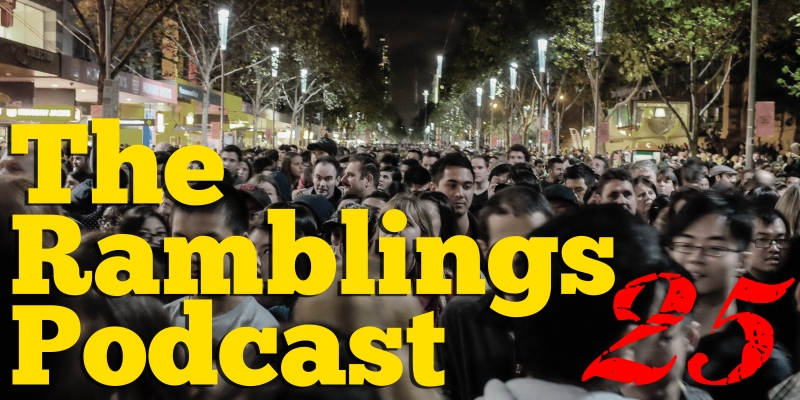 The Ramblings Podcast