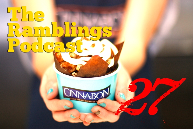 The Ramblings Podcast: Episode 27 - Cinnabon, the Craving for More, and Non-Voting