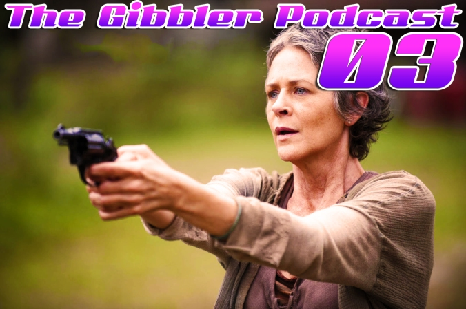 The Gibbler Podcast: Episode 2 - Nuthin' but The Walking Dead