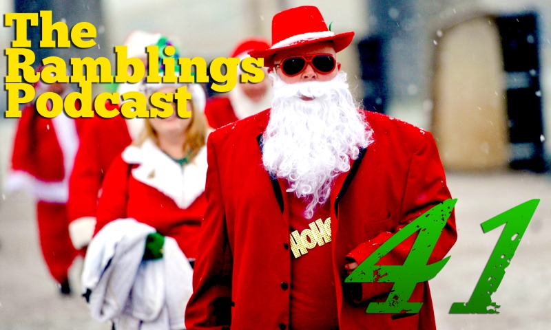 The Ramblings Podcast: Episode 41 - The Lost Christmas Episode