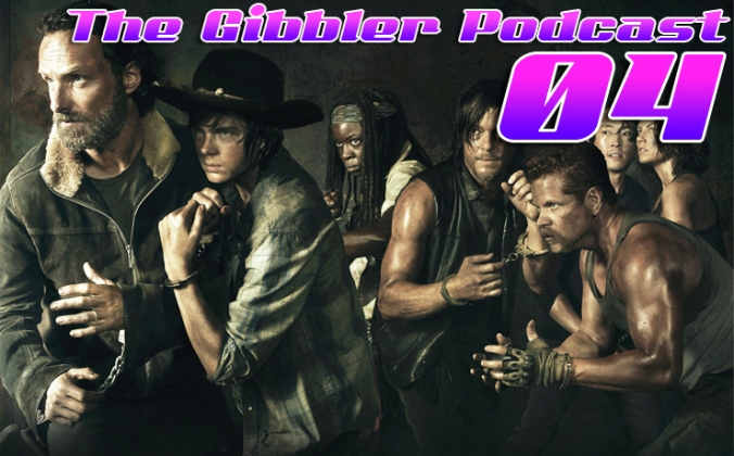 The Gibbler Podcast: Episode 4 - The Walking Dead Mid-Season Finale and Marvel versus DC Movie Talk