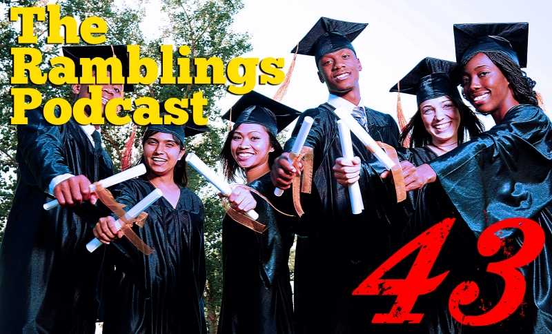 The Ramblings Podcast: Episode 43 - Celebrities Don't Teach Kids How Not to Be Morons... And Stuff